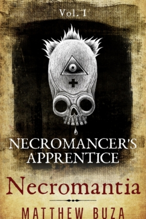 Necromantia: Necromancer's Apprentice by Matthew Buza