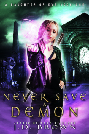 Never Save a Demon by J.D. Brown